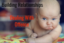"""Building Relationships Pt. 3 """"Dealing with Offence"""""""