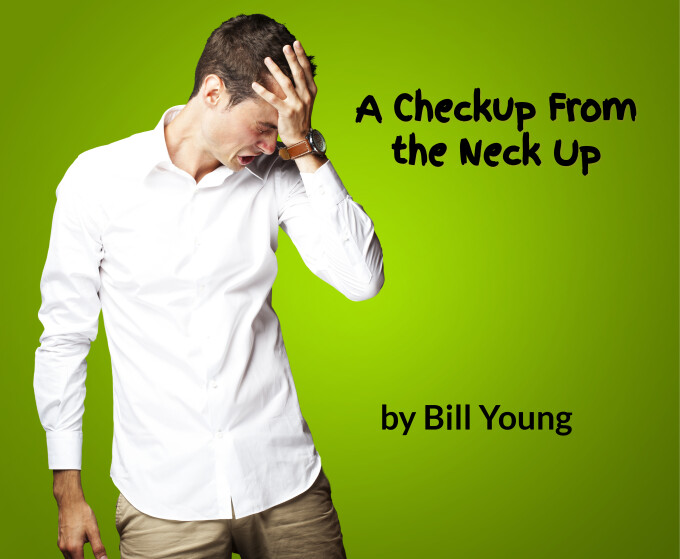 Bill's Blog - A Checkup From the Neck Up