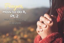 Prayer, How to Do It Pt. 2